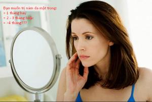 Bạn muốn trị nám da mặt trong bao nhiêu thời gian?